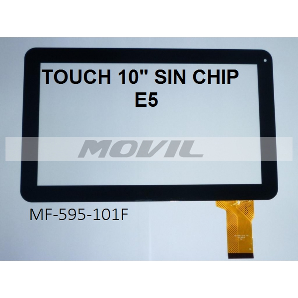 Touch tactil para tablet flex 10 inch SIN CHIP E5 MF-595-101F