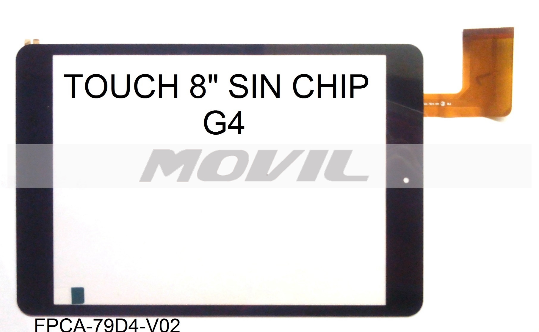 Touch tactil para tablet flex 8 inch SIN CHIP G4 FPCA-79D4-V02
